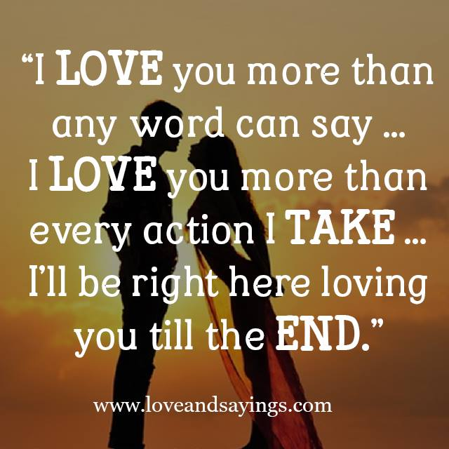 Love You more Than any word can say … | Love and Sayings